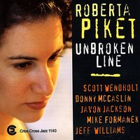 Unbroken Line — Donny McCaslin, Javon Jackson, Scott Wendholt, Roberta Piket, Mike Formanek, Jeff Williams