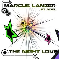 The Night Love — Adel, Marcus Lanzer