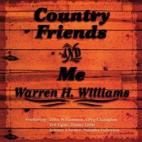Country Friends And Me — Warren H. Williams, Warren H Williams