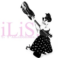 Tu t'abandonnes - Single — Ilis
