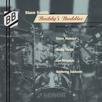 Steve Smith and Buddy's Buddies — Steve Smith, Anthony Jackson, Steve Marcus, Andy Fusco, Lee Musiker