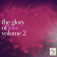 The Glory of Love, Vol. 2 — сборник