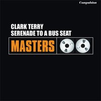Serenade to a Bus Seat — Clark Terry