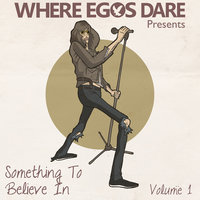 Something to Believe In, Vol. 1 (Where Egos Dare Presents) — Lion Skin