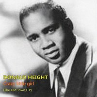 Crazy Little Girl, The Old Town EP — Donald Height