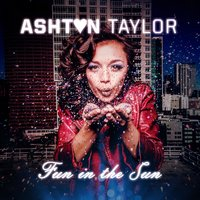 Fun in the Sun — Ashton Taylor