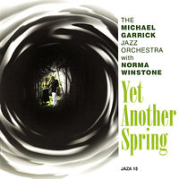 Yet Another Spring — Norma Winstone, The Michael Garrick Jazz Orchestra