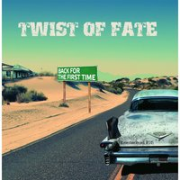 Back for the First Time — Twist of Fate