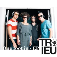 One Foot In - EP — Trieu Etc