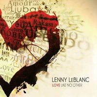 Love Like No Other — Lenny LeBlanc