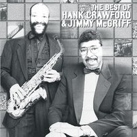 The Best Of Hank Crawford & Jimmy McGriff — Jimmy McGriff, Hank Crawford
