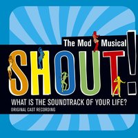 Shout!: The Mod Musical Soundtrack — сборник