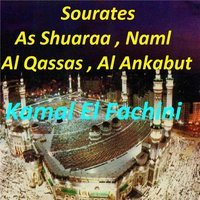 Sourates As Shuaraa, Naml, Al Qassas, Al Ankabut — Kamal El Fachini