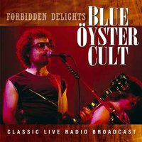 Forbidden Delights — Blue Öyster Cult