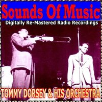 Sounds of Music pres. Tommy Dorsey & His Orchestra — Tommy Dorsey And His Orchestra