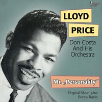 Mr. ''Personality'' — Lloyd Price, Don Costa and His Orchestra