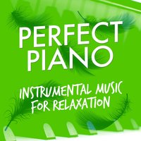 Perfect Piano: Instrumental Music for Relaxation — Instrumental