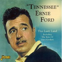 "This Lusty Land — ""Tennessee"" Ernie Ford"