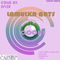 Come On Over Part 2 — Cooks, Lamulka Arts