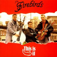 This is It — The Firebirds