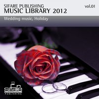 Wedding Music Holiday: Sifare Music Library 2012, Vol. 1 — Francesco Digilio, Giuseppe Iampieri, Paolo Bernardi