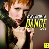 Concentrate on Dance, Vol. 2 — сборник
