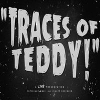 Traces of Teddy — Lips
