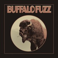 Ain't Seen a Cent — Buffalo Fuzz