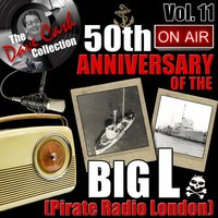 The Dave Cash Collection: 50th Anniversary of the Big L (Pirate Radio London), Vol. 11 — сборник