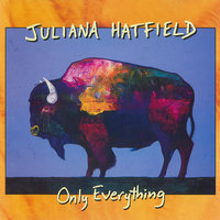 Only Everything — Juliana Hatfield