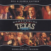 Homecoming Texas Style — Bill & Gloria Gaither