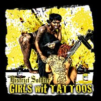 Girls Wit Tattoos — District Soldier