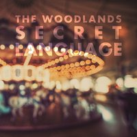 Secret Language — The Woodlands