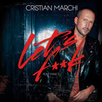 Let's F**K — Cristian Marchi feat. Max'C
