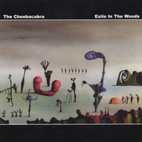 Exile In The Woods — The Cheebacabra