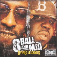 Living Legends — 8Ball & MJG