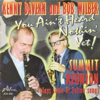 Summit Reunion Plays Some Al Jolson Songs — Bob Wilber, Kenny Davern, Kenny Davern and Bob Wilber