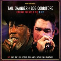 Longtime Friends in the Blues — Bob Corritore, Tail Dragger