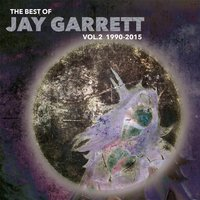 The Best of Vol. 2: (1990 - 2015) — Jay Garrett