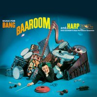 Music for Bang, Baa-Room and Harp — John Frigo, Edward Metzenger, Dick Schory, Dick Schory's New Percussion Ensemble, Willis Charkovsky, Carol Baum