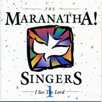 I See The Lord — Maranatha! Vocal Band