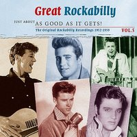 Great Rockabilly - Just About As Good As It Gets!: The Original Rockabilly Recordings 1955 - 1960, Vol. 5 — сборник