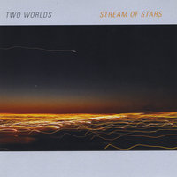 Stream of Stars — Two Worlds