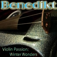 Violin Passion: Winter Wonders — Benedikt