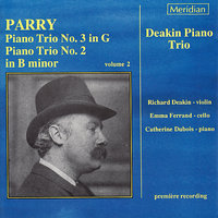 Parry: Piano Trios No. 2 & 3 — William Parry, Deakin Piano Trio