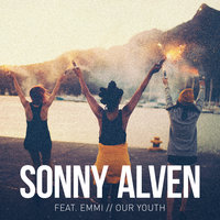 Our Youth — Sonny Alven, Emmi