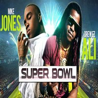 Super Bowl (feat. Mike Jones) — Drew Ez Ali