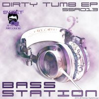 Dirty Tumb EP — Bass Station