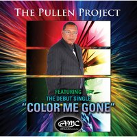 Color Me Gone — The Pullen Project
