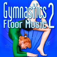 Gymnastics Floor Music, Vol. 2 — Music for Sports